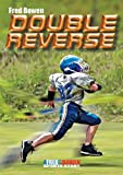 Double Reverse (Fred Bowen Sports Stories)
