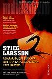 A Rapariga Que Sonhava Com Uma Lata De Gasolina E Um Fosforo (Millennium) (Portuguese Edition)