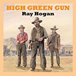 High Green Gun | Ray Hogan