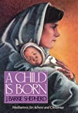 A Child Is Born, J. Barrie Shepherd, 0664223400