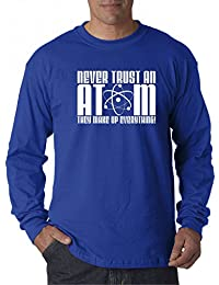 480 - Unisex Long-Sleeve T-Shirt Never Trust An Atom They Make Up Everything Funny Science Joke