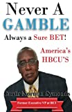 img - for Never a GAMBLE...Always a Sure BET: America's HBCU's book / textbook / text book