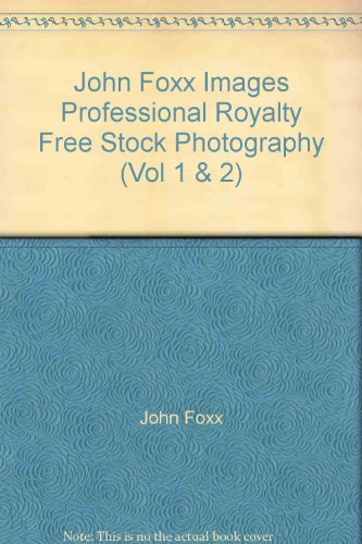 John Foxx Images Professional Royalty Free Stock Photography (Vol 1 & 2)