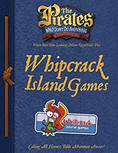 The Pirates Who Dont Do Anything A VeggieTales Vbs Whipcrack Island Games