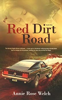 Red Dirt Road (Saving Angels Book 2) by [Welch, Annie Rose]