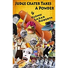 Judge Crater Takes A Powder (Adventures of the Radiated Lesbian Nun Book 1)