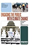 Engaging the Public with Climate Change, , 1844079287