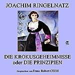Die Krokusgeheimnisse oder Die Prinzipien | Joachim Ringelnatz