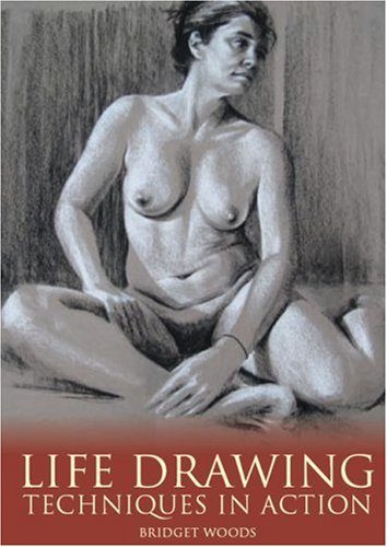 Descargar Libro Life Drawing: Techniques In Action Bridget Woods