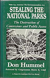 Stealing the National Parks: The Destruction of Concessions and Park Access