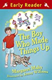 The Boy Who Made Things Up (Early Reader)
