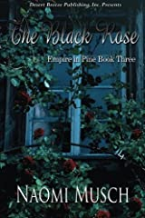 Empire in Pine Book Three: The Black Rose (Volume 3) Paperback