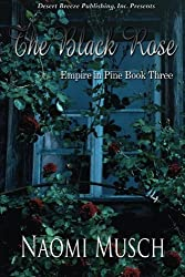 Empire in Pine Book Three: The Black Rose (Volume 3)