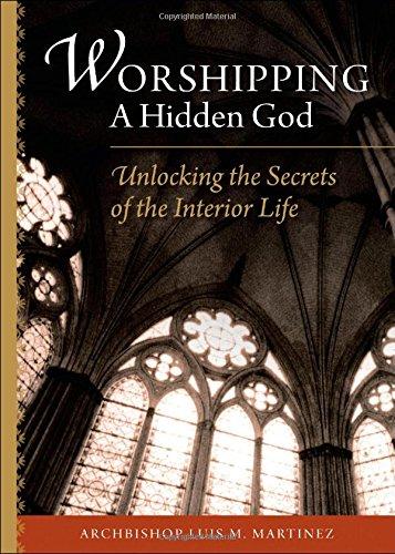 Worshipping a Hidden God: Unlocking the Secrets of the Interior Life