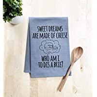 Funny Dish Towel, Sweet Dreams Are Made Of Cheese Who Am I To Dis A Brie? Flour Sack Kitchen Towel, Sweet Housewarming Gift, Gray