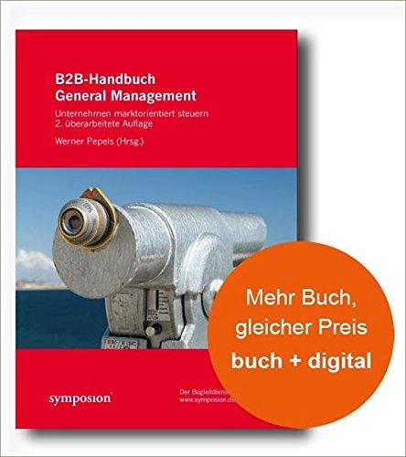 B2B-Handbuch General Management: Unternehmen marktorientiert steuern Gebundenes Buch – 15. November 2008 Werner Pepels Symposion Publishing 3939707066 Projektmanagement