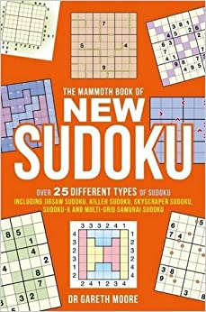 The Mammoth Book of New Sudoku: Over 25 different types of Sudoku ...