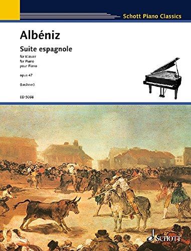 Suite espagnole: op. 47. Klavier. (Schott Piano Classics)