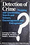 Detection of crime: stopping and questioning, search and seizure, encouragement and entrapment, (Administration of criminal justice series)