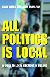 All Politics Is Local, Liam Weeks and Aodh Quinlivan, 1848890028
