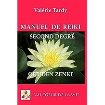 Manuel de Reïki Second Degré Okuden Zenki: Développement personnel et éveil spirituel avec le Reïki traditionnel (French Edition)