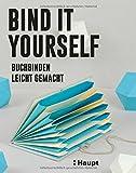 Bind it yourself: Buchbinden leicht gemacht