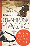 Steampunk Magic, Gypsey Elaine Teague, 157863539X