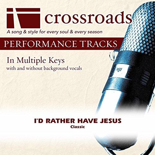 I'd Rather Have Jesus [Performance Track]