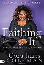 Faithing It: Bringing Purpose Back to Your Life!