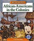 img - for African-Americans in the Colonies (We the People: Exploration and Colonization) book / textbook / text book