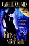 Kitty and the Silver Bullet, Carrie Vaughn, 0446618756