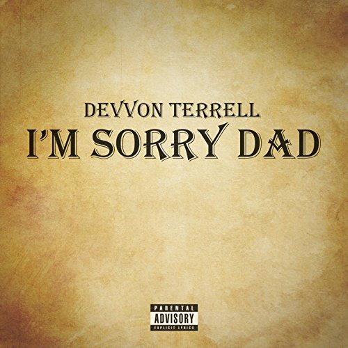 Im sorry dad explicit by devvon terrell on amazon music amazon im sorry dad explicit altavistaventures Images