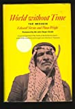 img - for World without time; the Bedouin, book / textbook / text book