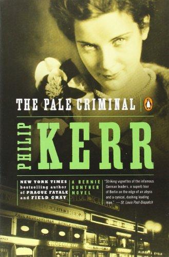 The Pale Criminal: A Bernie Gunther Novel