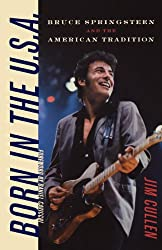 Born in the U.S.A.: Bruce Springsteen and the American Tradition (Music/Culture)