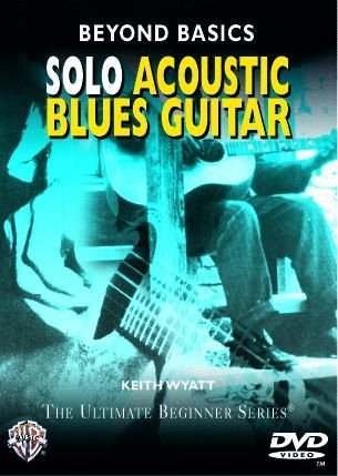DVD : Keith Wyatt - Beyond Basics: Solo Acoustic Blues (DVD)