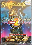 2 CD Games: Shadowlands and Wizardry Crusaders of the Dark Savant