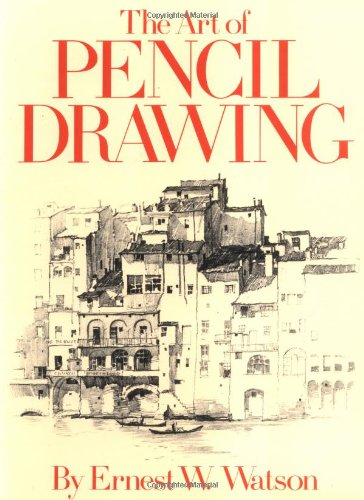 The Art of Pencil Drawing: Ernest W  Watson: 9780823002764: Amazon