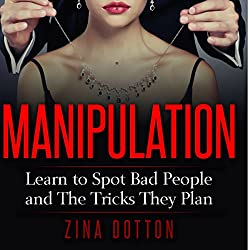 Manipulation: Learn to Spot Bad People and the Tricks They Plan
