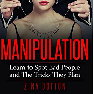 Manipulation: Learn to Spot Bad People and the Tricks They Plan Audiobook