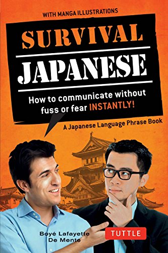 Survival Japanese: How to Communicate without Fuss or Fear Instantly! (Japanese Phrasebook) (Survival Series) ()