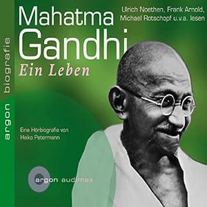 Mahatma Gandhi. Ein Leben Hörbuch