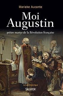 Moi, Augustin, prêtre martyr de la Révolution française, Aucante, Marieke