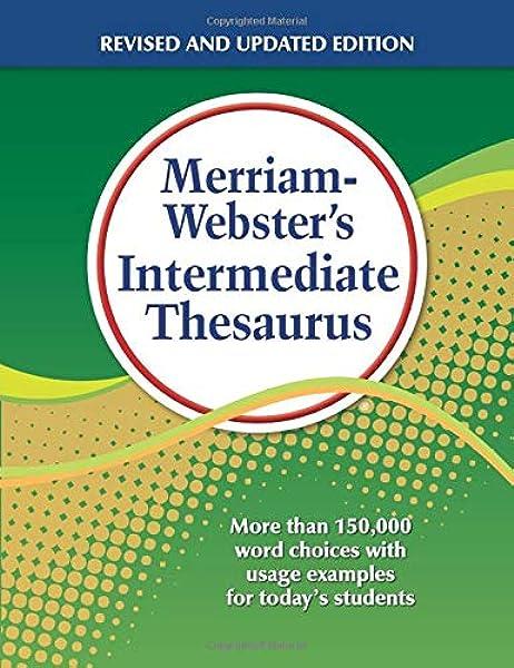 Merriam Webster S Intermediate Thesaurus Newest Edition The Authoritative Middle School Thesaurus Merriam Webster 9780877791768 Amazon Com Books
