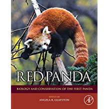 Red Panda: Biology and Conservation of the First Panda