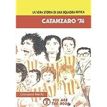 Catanzaro '74: La vera storia di una squadra mitica (Italian Edition)
