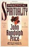 Practical Spirituality, John Randolph Price, 1561703516