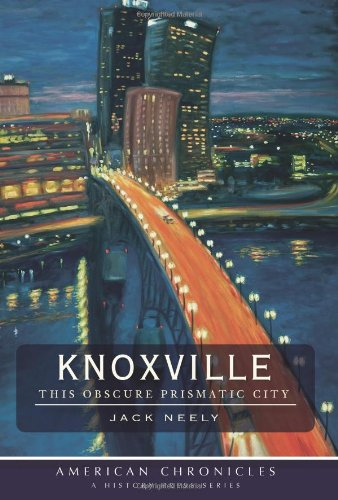 Knoxville : this obscure prismatic city