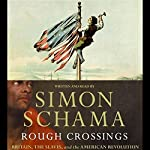 Rough Crossings: Britain, the Slaves, and the American Revolution | Simon Schama