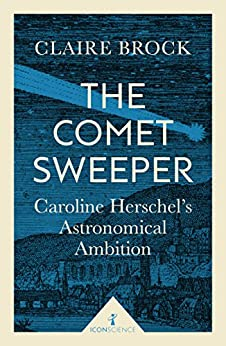 The Comet Sweeper (Icon Science): Caroline Herschel's Astronomical Ambition Download Pdf